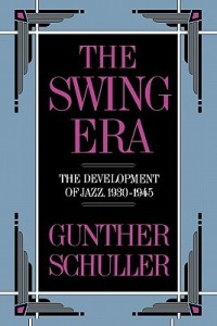 The Swing Era - The Development of Early Jazz 1930 - 1945